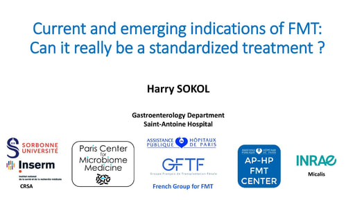 Harry Sokol_Current and Emerging Indications: Can It Really Be Standardized?